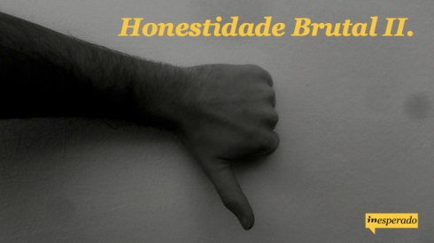 inesperado.org_honestidade brutal II